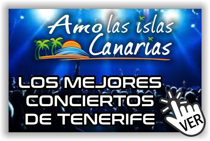 CONCIERTOS en tenerife norte sur islas canarias amo las islas canarias eventos show informacion FIESTAS